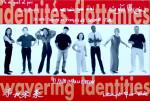 Identités Flottantes / Wavering Identities